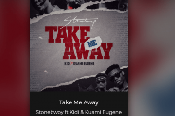 Stonebwoy-Take-Me-Away-ft.-KiDi-Kuami-Eugene-Official-Video.pnghttps://weunitemusic.com/wp-content/uploads/2019/12/Stonebwoy-Take-Me-Away-ft.-KiDi-Kuami-Eugene-Official-Video.png