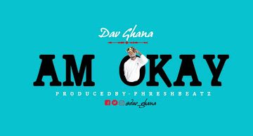 Dav-Ghana-Am-Okay-Official-Video-weunitemusic-weunitemusic.com