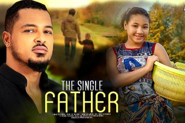 THE-SINGLE-FATHER-LATEST-2020-NIGERIAN-MOVIES-LATEST-NOLLYWOOD-MOVIES.jpg - weunitemusic.com