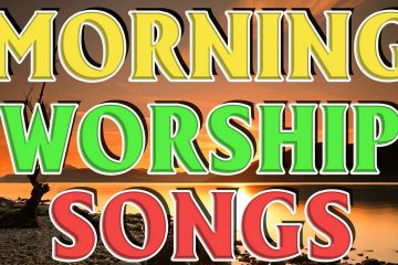 Top-50-Morning-Worship-Songs-For-Prayers-2020-weunitemusic-weunitemusic.com