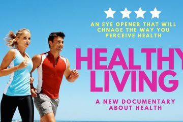 HEALTHY LIVING a Revolutionary Documentary About the Unknown Facts About Health - WeuniteMusic.com
