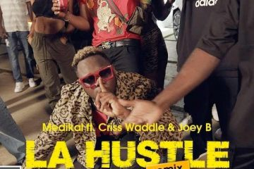 Medikal-La-Hustle-remix-ft.-Criss-Wadde-Joey-B-Official-Video-weunitemusic-weunitemusic.com