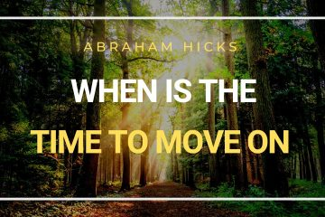 Abraham And Esther Hicks - Relationships And Moving On - weunitemusic.com