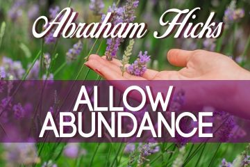 Abraham Hicks And Esther Hicks 2019 - Allowing Abundance To Grow Meditation - Weunitemusic.com