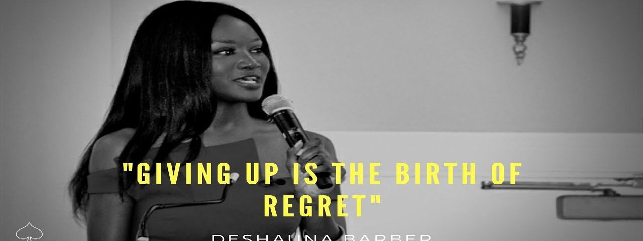 Deshauna Barber - GIVING UP IS THE BIRTH PLACE OF REGRETS - weunitemusic.com