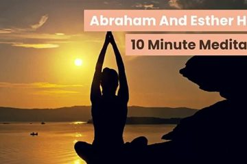 Abraham-And-Esther-Hicks-10-Minute-Morning-Meditation-weunitemusic-weunitemusic.com