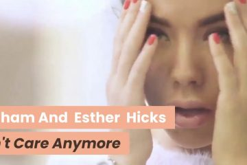 Abraham-Hicks-And-Esther-Hicks-I-dont-Care-Anymore-weunitemusic-weunitemusic.com