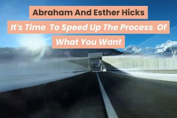 Abraham-And-Esther-Hicks-Its-Time-To-Speed-Up-The-Process-Of-What-You-Want-weunitemusic-weunitemusic.com