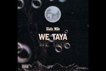 Shatta-Wale-We-Taya-Audio-Slide-weunitemusic-weunitemusic.com